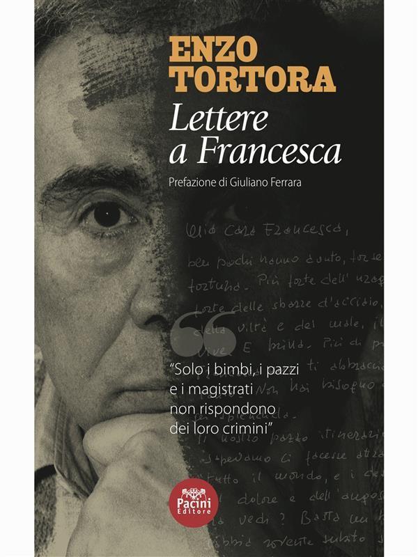 copertina-enzo-tortora-lettere-a-francesca-di-francesca-scopelliti