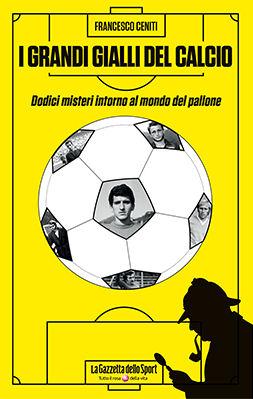 copertina-i-grandi-gialli-del-calcio-di-francesco-ceniti